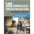 500 Grammar Based Conversation Questions by Larry Pitts