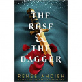 The Rose and the Dagger : The Wrath and the Dawn Book 2 by Renee Ahdieh