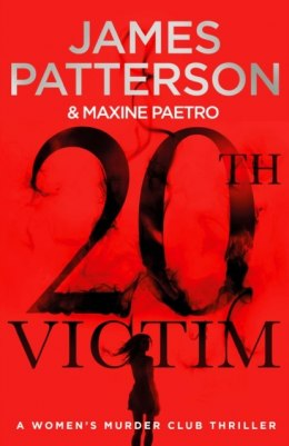 20th Victim : Three cities. Three bullets. Three murders. (Women's Murder Club 20) by James Patterson