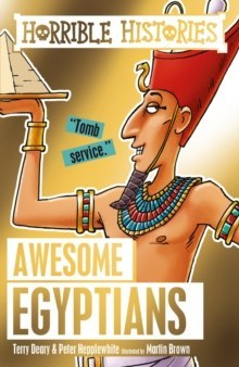 Awesome Egyptians by Terry Deary (Author) , Peter Hepplewhite (Author)
