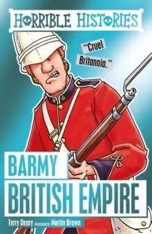 Barmy British Empire by Terry Deary (Author)