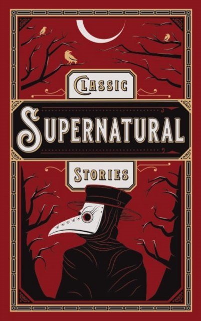 Classic Supernatural Stories by Various Authors