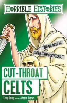 Cut-throat Celts by Terry Deary (Author) , Martin Brown (Author)