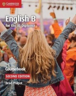 English B for the IB Diploma English B Coursebook by Brad Philpot (Author)