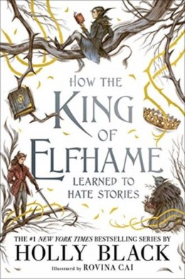 HOW THE KING OF ELFHAME LEARNED TO HATE by HOLLY BLACK (Author)