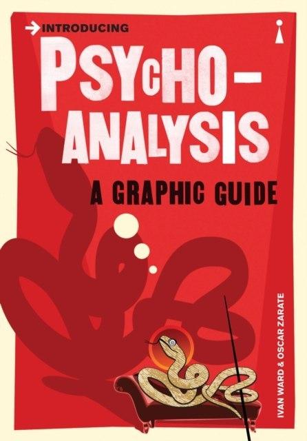 Introducing Psychoanalysis : A Graphic Guide by Ivan Ward