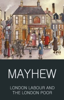 London Labour and the London Poor by Henry Mayhew