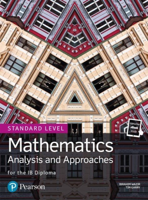 Mathematics Analysis and Approaches for the IB Diploma Standard Level by Tim Garry (Author) , Ibrahim Wazir (Author)