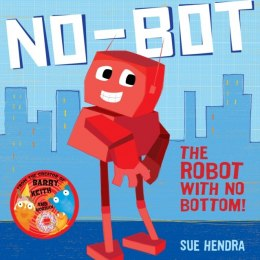 No-Bot, the Robot with No Bottom by Sue Hendra (Author) , Paul Linnet (Author)