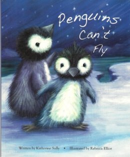 Penguins Can't Fly by Katherine Sully