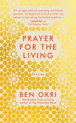 Prayer for the Living by Ben Okri