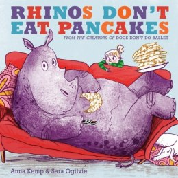 Rhinos Don't Eat Pancakes by Anna Kemp (Author)
