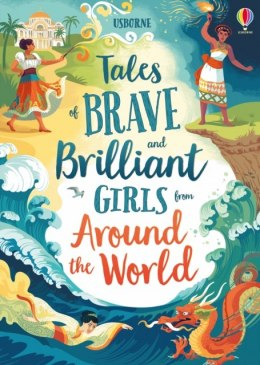 Tales of Brave and Brilliant Girls from Around the World by Various (Author)