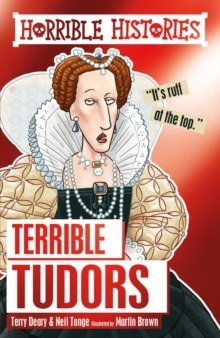 Terrible Tudors by Terry Deary (Author) , Neil Tonge (Author)