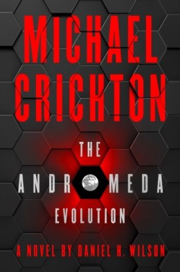 The Andromeda Evolution by Michael Crichton (Author) , Daniel H. Wilson (Author)