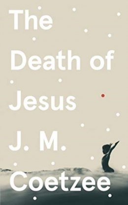 The Death of Jesus by J.M. Coetzee