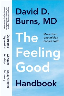 The Feeling Good Handbook by David D. Burnes (Author) , David D. M.D. Burns (Author)