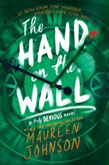 The Hand on the Wall : 3 by Maureen Johnson