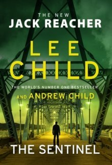 The Sentinel : (Jack Reacher 25) by Lee Child (Author) , Andrew Child (Author)