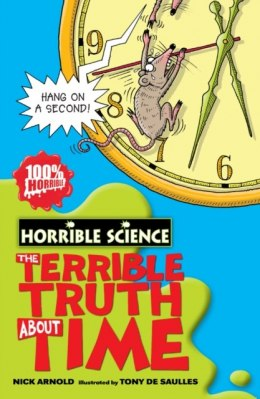 The Terrible Truth about Time by Nick Arnold
