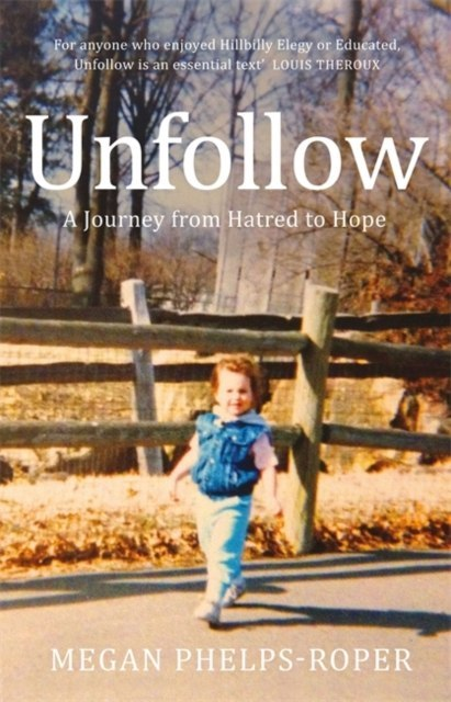 Unfollow by Megan Phelps-Roper