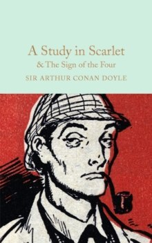 A Study in Scarlet & The Sign of the Four by Arthur Conan Doyle