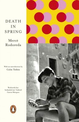 Death in Spring by Merce Rodoreda (Author) , Colm Toibin (Introduction By)