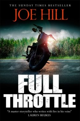 Full Throttle : Contains IN THE TALL GRASS, now on Netflix! by Joe Hill