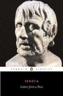 Letters from a Stoic: Epistulae Morales Ad Lucilium by Seneca