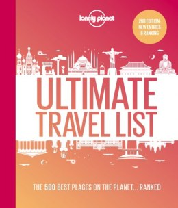 Lonely Planet's Ultimate Travel List 2 : The Best Places on the Planet ...Ranked by Lonely Planet