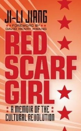 Red Scarf Girl : A Memoir of the Cultural Revolution by Ji Li Jiang