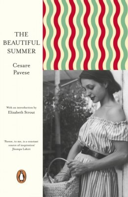 The Beautiful Summer by Cesare Pavese (Author) , Elizabeth Strout (Introduction By)
