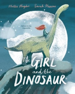 The Girl and the Dinosaur by Hollie Hughes