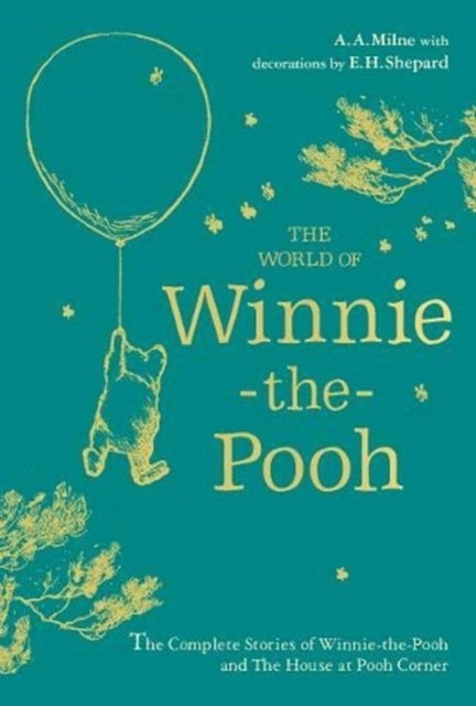 Winnie-the-Pooh: The World of Winnie-the-Pooh by A.A. Milne