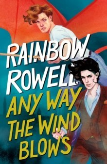 Any Way the Wind Blows : 3 by Rainbow Rowell