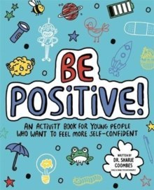 Be Positive! Mindful Kids : An activity book for children who want to feel more self-confident