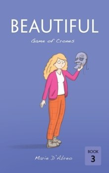 Beautiful : Game of Crones by D'Abreo Marie D'Abreo