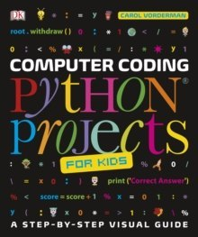 Computer Coding Python Projects for Kids : A Step-by-Step Visual Guide