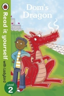 Dom's Dragon - Read it yourself with Ladybird : Level 2