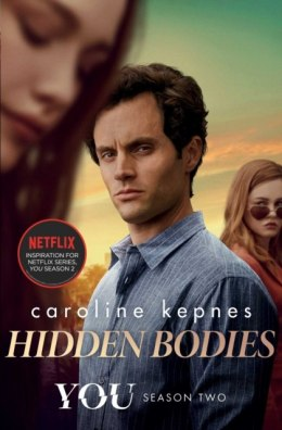 Hidden Bodies : The sequel to Netflix smash hit YOU : 2 by Caroline Kepnes