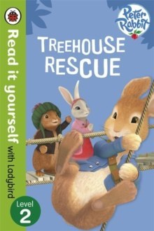 Peter Rabbit: Treehouse Rescue - Read it yourself with Ladybird : Level 2