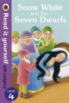 Snow White and the Seven Dwarfs - Read it yourself with Ladybird : Level 4