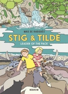 Stig & Tilde: Leader of the Pack : 2 by Max de Radigues (