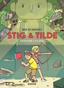 Stig & Tilde : Vanisher's Island by Max de Radigues