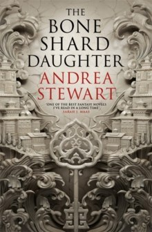 The Bone Shard Daughter : The Drowning Empire Book One by Andrea Stewart