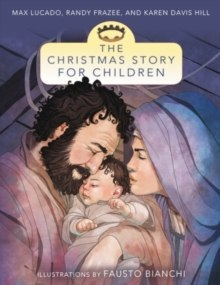 The Christmas Story for Children by Max Lucado