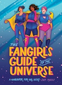The Fangirl's Guide to The Universe by Sam Maggs