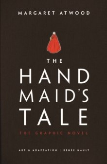 The Handmaid's Tale : The Graphic Novel by Margaret Atwood
