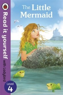 The Little Mermaid - Read it yourself with Ladybird : Level 4