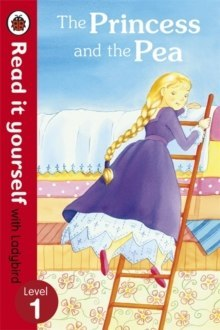 The Princess and the Pea - Read it yourself with Ladybird : Level 1